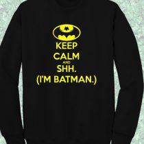 Keep Calm and Shh Batman Quote Crewneck Sweatshirt