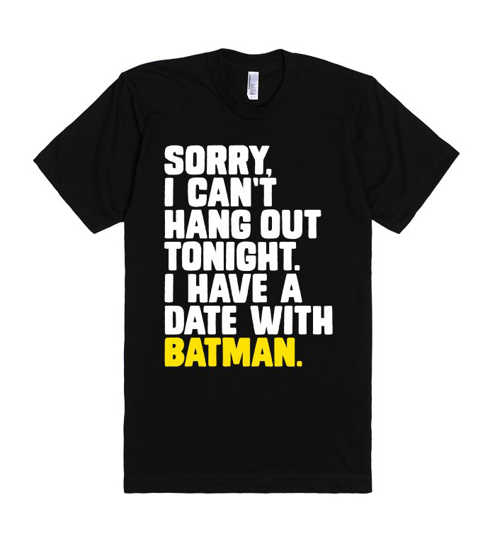 Sorry, I Have a Date with Batman Quote Unisex Premium T shirt Size S,M,L,XL,2XL