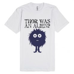 Thor Was An Alien Quote Unisex Premium T shirt
