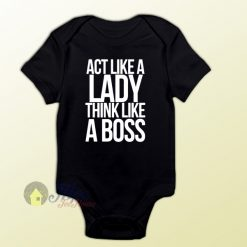 Act Like a Lady Think Like a Boss Baby Onesie
