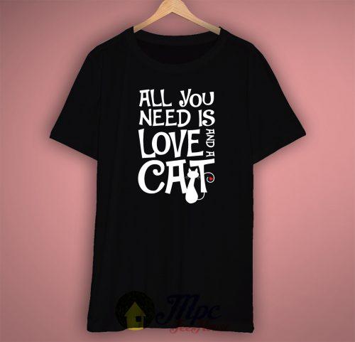 All You Need is Love and Cat T Shirt Available Size S-2Xl