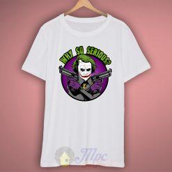 Clown Joker Seriously Quote T Shirt