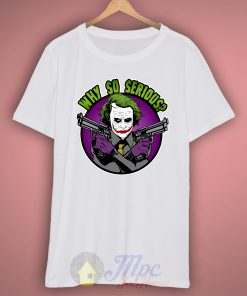 Clown Joker Seriously Quote T Shirt