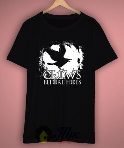 Crows Before Hoes Game of Thrones T Shirt