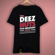 Vote Deez Nuts Presiden T Shirt