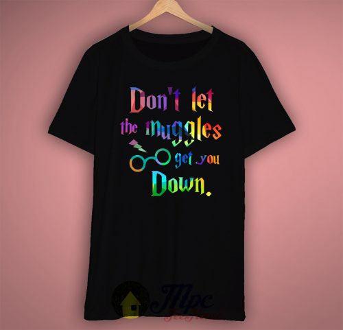 Muggle Down Harry Potter Quote T Shirt