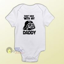Don't Mess With My Dady Darth Vader Baby Gift Onesie