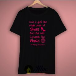 Give a Girl The Right Pair of Shoes T Shirt