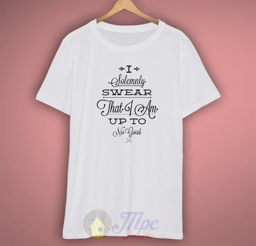 Harry Potter Quote I Solemnly Swear T Shirt