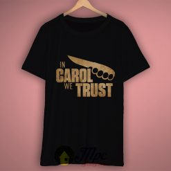 In Carol Walking Dead We Trust T Shirt