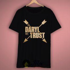 In Daryl Dixon Walking Dead We Trust T Shirt