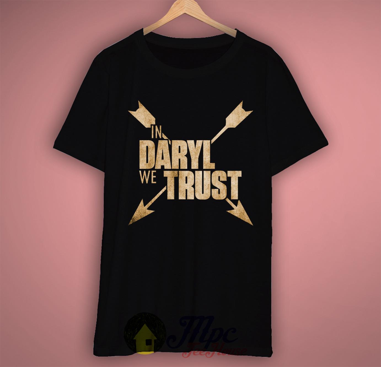 In Daryl Dixon Walking Dead We Trust T Shirt Mpcteehouse