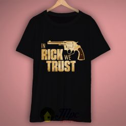 In Rick Walking Dead We Trust T Shirt