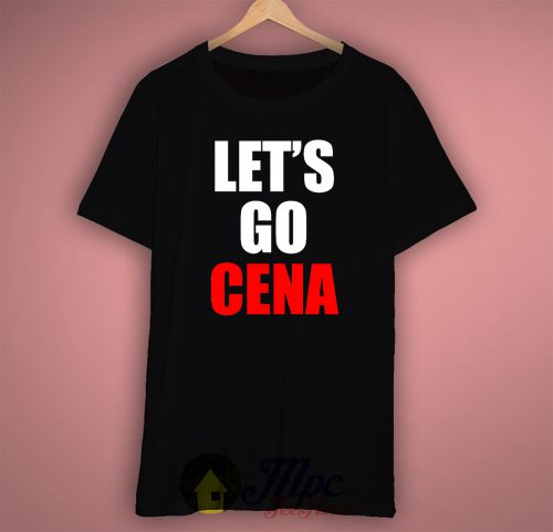 Lets Go John Cena T Shirt