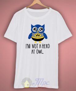 Batman Owl Quote T Shirt