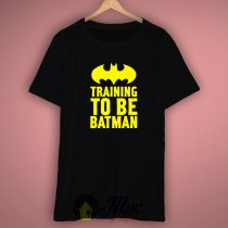 Training Batman Quote Cool T Shirt