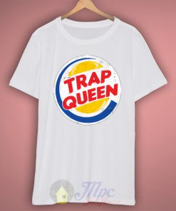 Trap Queen Burger King Style T Shirt
