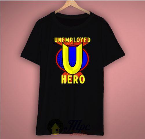 Unemployed Hero Basic Tee