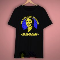 We Are The Cosmos Sagan Quote T Shirt