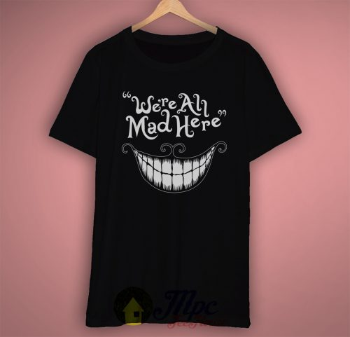 Cheshire Cat Smile Quote Funny T Shirt