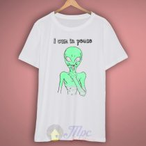 Alien Quote I Cum In Peace T Shirt