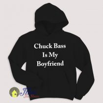 Chuck Bass Is My Boyfriend Hoodie