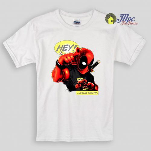 Deadpool Say Hey Nice Shirt Kids T Shirts