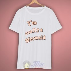 I'm Really Little Mermaid T Shirt