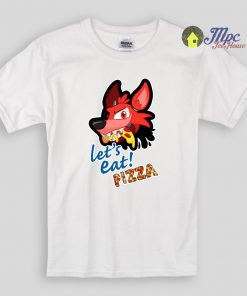 Lets Eat Pizza Foxy FNAF Kids T Shirts