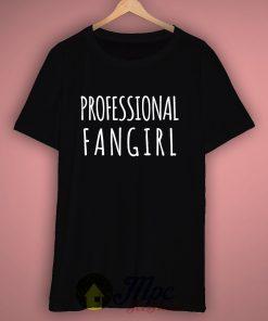 Professional Fangirl T Shirt