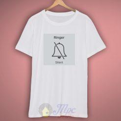 Ringer Silent Iphone T Shirt