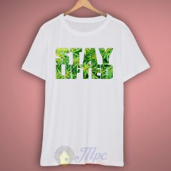 Stay Lifted T Shirt