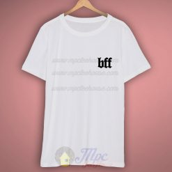 BFF Best Friend Forever T Shirt
