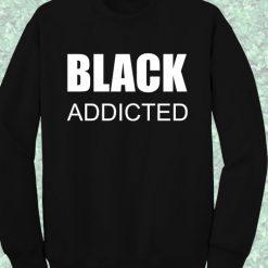 Black Addicted Crewneck Sweatshirt
