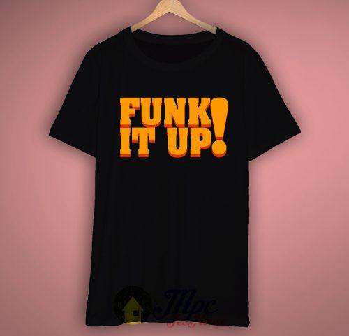 Funk It Up T-shirt