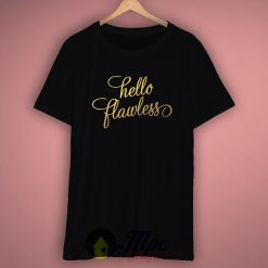 Hello Flawless Beyonce T Shirt