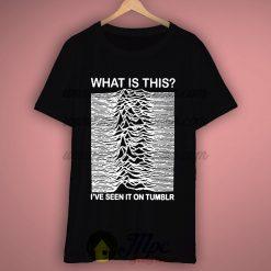 Joy division I've Seen On Tumblr T Shirt
