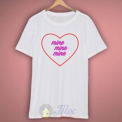 Love Mine T Shirt