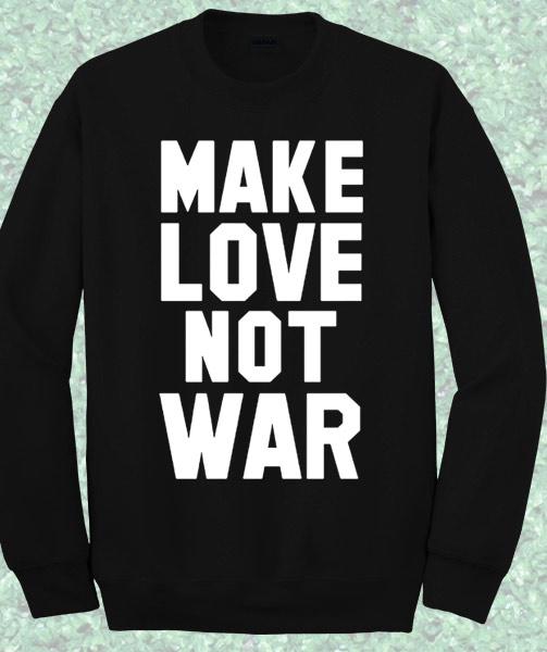 Make Love Not War Vanessa Hudgens Sweatshirt