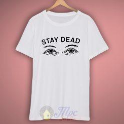 Stay Dead Grunge T Shirt