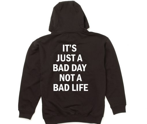 Bad Day Bad Life Quote Hoodie