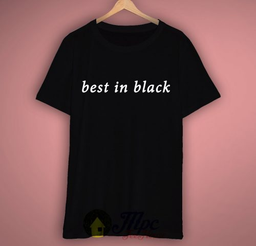 Best In Black Slogan T Shirt