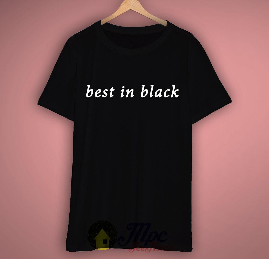 Best In Black Slogan T Shirt