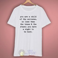 Child Of Universe Quote T Shirt