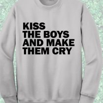 Kiss The Boys And Make Them Cry Sweatshirt