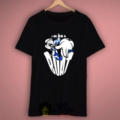 Popeye On A Boat Quote T Shirt