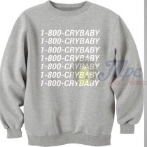 1-800-Crybaby Call Number Sweatshirt
