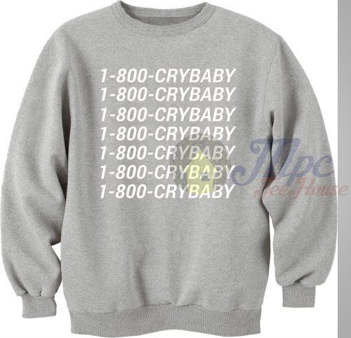 1-800-Crybaby Call Number Sweatshirt