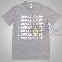 1-800-Crybaby Call Number T Shirt