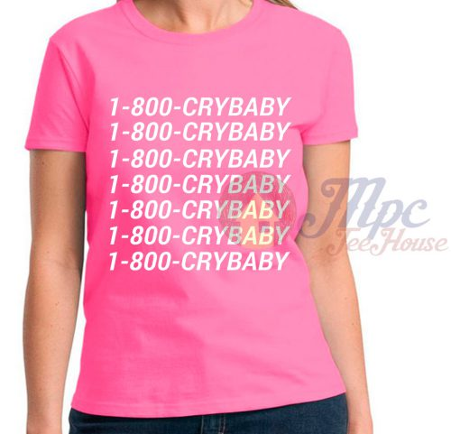 1-800-Crybaby Pink T Shirt For Women